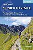 The Trekking Munich to Venice: The Traumpfad - 'Dreamway', a Classic Trek Across the Eastern Alps (International Trekking)