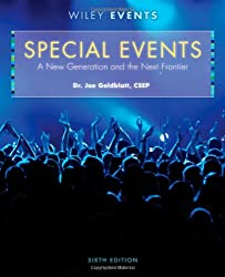 Special Events: A New Generation and the Next Frontier (The Wiley Event Management Series)