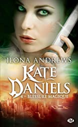 Kate Daniels, Tome 4 : Blessure magique