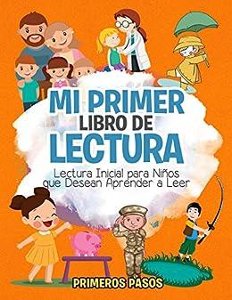 Mi Primer Libro de Lectura: Lectura Inicial para Niños que Desean ...