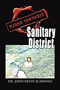 Marsh Township Sanitary District (English Edition) de [Dr. John Kevin Scariano]
