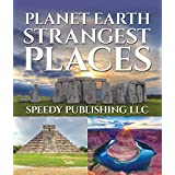 Planet Earth Strangest Places: Fun Facts and Pictures for Kids