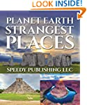 Planet Earth Strangest Places: Fun Fa...