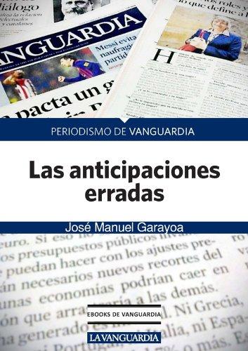 Las anticipaciones erradas por José Manuel Garayoa