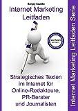 Strategisches Texten im Internet für Online-Redakteure, PR-Berater und Journalisten: Internet Marketing Leitfaden