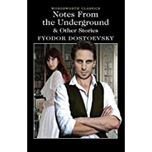[Notes from Underground & Other Stories] (By (author) Fyodor Dostoevsky , Series edited by Dr. Keith Carabine , Translated by Constance Garnett) [published: May, 2015]