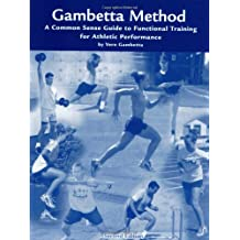 The Gambetta Method (2nd edition): Common Sense Training for Athletic Performance