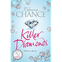 Killer Diamonds: A Sexy Thriller of Passion, Revenge and Murder
