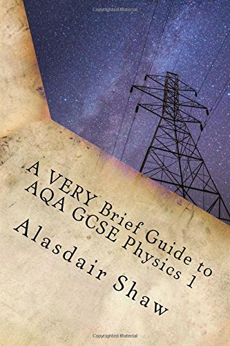 A VERY Brief Guide to AQA GCSE Physics 1: A revision guide for those in a hurry.: Volume 1 (BBOP Physics Revision)