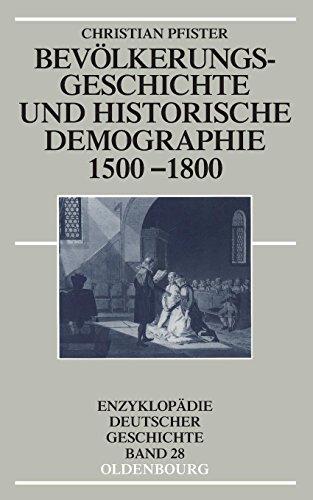 Bevölkerungsgeschichte und historische Demographie 1500-1800 (Enzyklopädie deutscher Geschichte, Band 28)