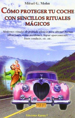 Como Proteger Tu Coche Con Sencillos Rituales Magicos/how To Protect Your Car With Simple Magic Rituals