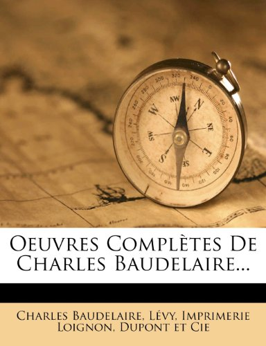 Oeuvres Completes de Charles Baudelaire...