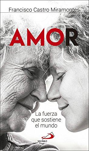 Amor : la fuerza que sostiene el mundo