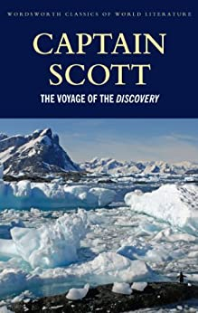 The Voyage of the Discovery (Wordsworth Classics of World Literature) by [Scott, Robert Falcon, Griffith, Tom]
