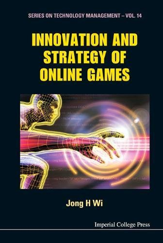 Innovation And Strategy Of Online Games (Series on Technology Management) por Wi Jong Hyun