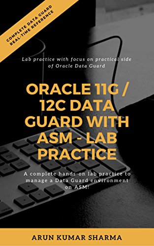 Oracle 11g / 12c Data Guard with ASM - Lab Practice: A...