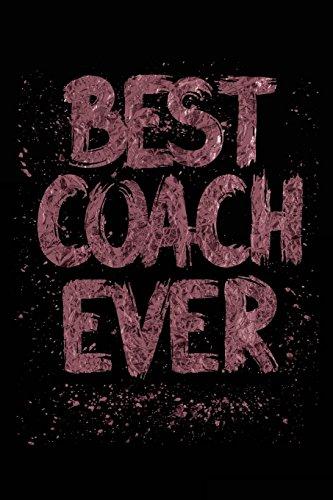 Best Coach Ever: Lined Notebook For Coaches V3 por Dartan Creations