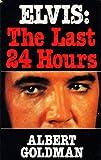 Elvis: The Last Twenty-four Hours