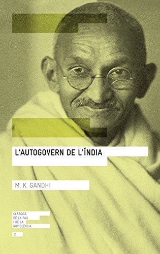 L'Autogovern De L'Índia (Clàssics de la pau i la noviolència)