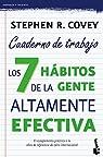 Los 7 hábitos de la gente altamente efectiva. Cuaderno de trabajo par Stephen R. Covey