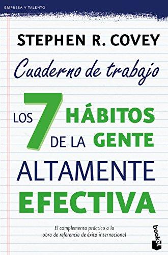 Los 7 hábitos de la gente altamente efectiva. Cuaderno de trabajo (Prácticos) por Stephen R. Covey