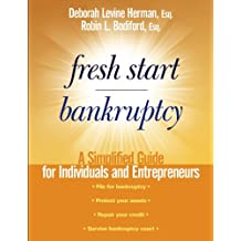Fresh Start Bankruptcy: A Simplified Guide for Individuals and Entrepreneurs