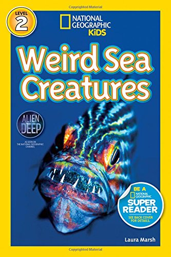 National Geographic Kids Readers: Weird Sea Creatures (National Geographic Kids Readers: Level 2)