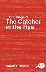 J.D. Salinger's The Catcher in the Rye: A Routledge Study Guide (Routledge Guides to Literature) by Sarah Graham (2007-04-20)