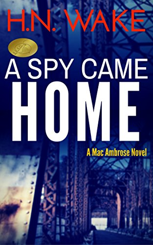 A Spy Came Home (Mac Ambrose Book 1) (English Edition)