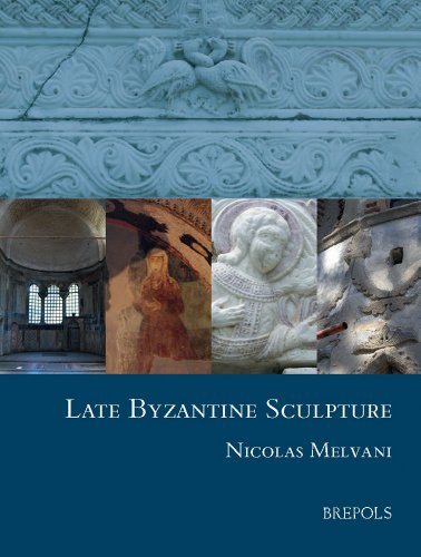Late Byzantine Sculpture (Studies in the Visual Cultures of the Middle Ages) por Nicholas Melvani