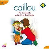 Caillou 4 Audio:die Clownparty und Weitere Geschic
