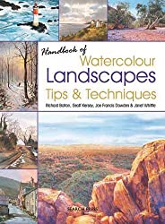 Handbook of Watercolour Landscapes Tips & Techniques by Richard Bolton (2013-09-01)