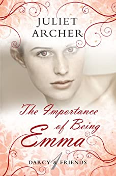 The Importance of Being Emma (Choc Lit) (Darcy & Friends Book 1) (English Edition) par [Archer, Juliet]