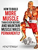 Strength Training: How to Build More Muscle than Ever Before and Maintain Muscle Mass Permanently