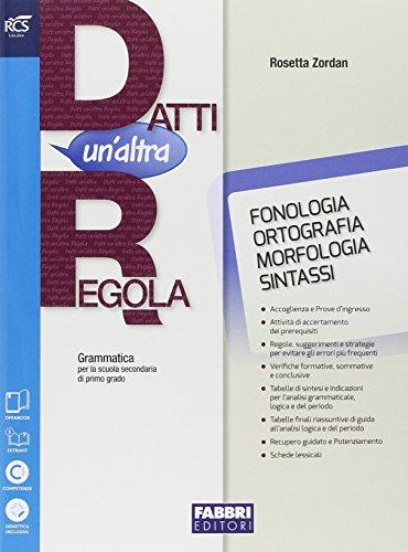 Datti un'altra regola. Fonologia-Comunicazione-In altre parole-Prove d'ingresso-Quaderno. Per la Scuola media. Con e-book. Con espansione online