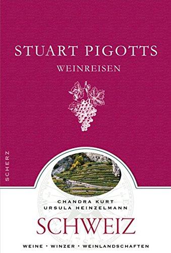 Stuart Pigotts Weinreisen: Schweiz