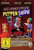 Die verrückteste Puppenshow - Vol. 1: Der Räubermann im Hotzenwald