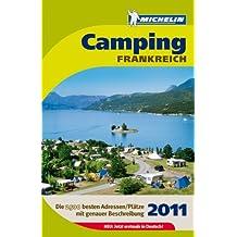 Michelin Der Grüne Reiseführer: Campingführer Frankreich 2011