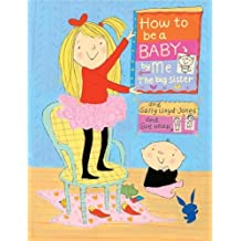 How to Be a Baby: By Me, the Big Sister by Sally Lloyd-Jones (13-Feb-2007) Hardcover