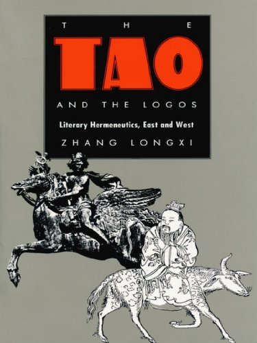 The Tao and the Logos: Literary Hermeneutics, East and West (Post-contemporary interventions.)