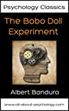 Psychology Classics All Psychology Students Should Read: The Bobo Doll Experiment (English Edition)