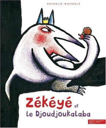 Zékéyé et le Djoudjoukalaba de Nathalie Dieterlé (10 septembre 2008) Relié