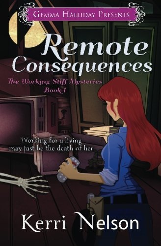 Nelson Remote ([(Remote Consequences : Working Stiff Mysteries #1)] [By (author) Kerri Nelson] published on (May, 2014))