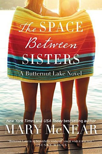 The Space Between Sisters: A Butternut Lake Novel by Mary McNear (2016-06-14)