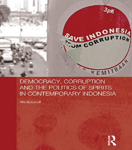 Democracy, Corruption and the Politics of Spirits in Contemporary Indonesia (The Modern Anthropology of Southeast Asia)