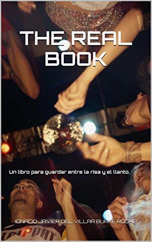 The Real Book: Un libro para guardar entre la risa y el llanto. por Ignacio Javier del Villar Burke Roche