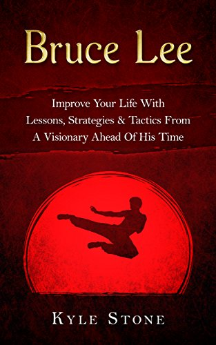 Libros electrónicos en línea gratis sin descargar Bruce Lee: Improve Your Life With Lessons, Strategies & Tactics From A Visionary Ahead Of His Time (Jeet Kune Do, MMA, Kempo Karate)
