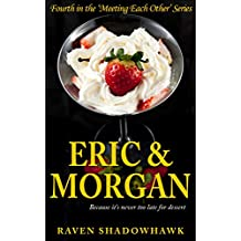 Eric & Morgan (Meeting Each Other Book 4)