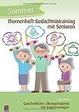Themenheft Gedächtnistraining mit Senioren – Sommer: Ganzheitliches Übungsmaterial mit Kopiervorlagen