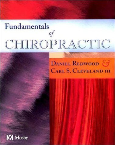 Fundamentals of Chiropractic 2nd by Daniel Redwood, Carl Cleveland (2003) Paperback